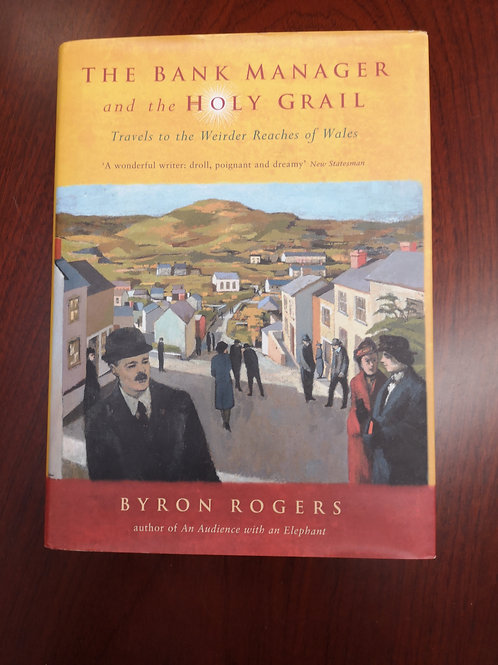 The Bank Manager and the Holy Grail by Byron Rogers