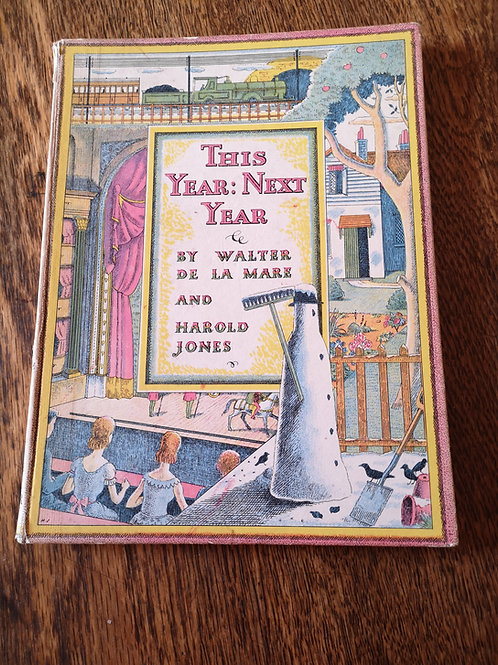 This Year: Next Year by Walter De La Mare & Harold Jones