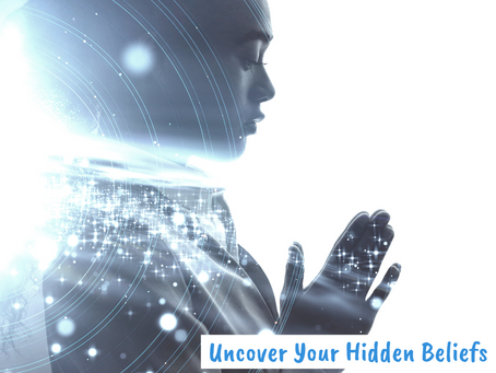 Uncover Your Hidden Beliefs