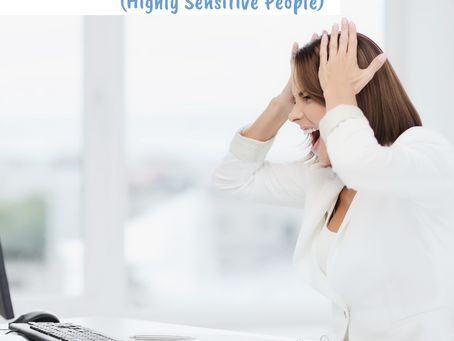 Coping with Overwhelm for HSPs