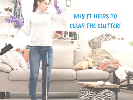 Why it helps to Clear the Clutter!