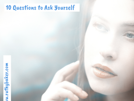 Ten Questions to Ask Yourself