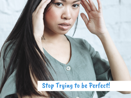 Stop Trying to Be Perfect!