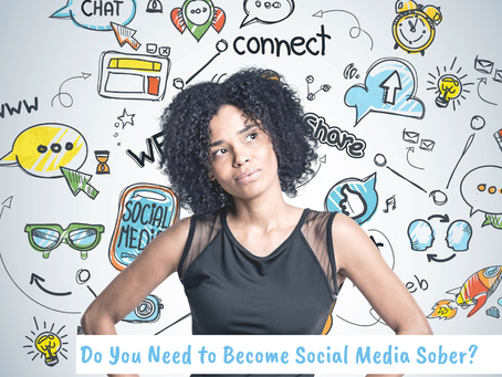 Do You Need to Become Social Media Sober?