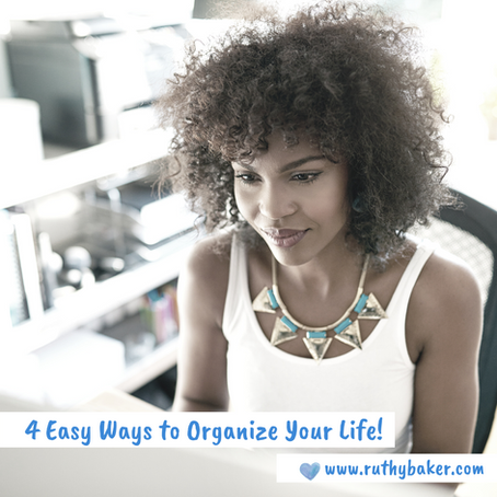 4 Easy Ways to Organize Your Life