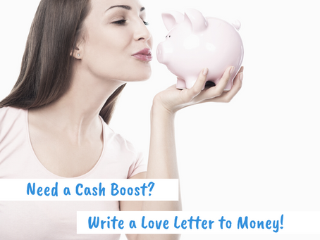 Need a Cash Boost? Write a Love Letter to Money