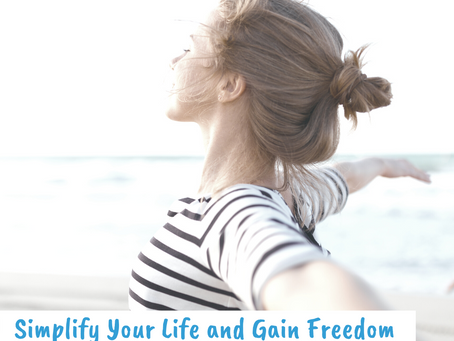 Simplify Your Life and Gain Freedom