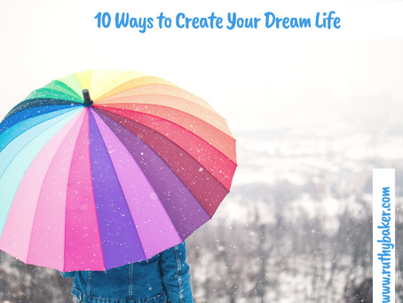 10 Ways to Create Your Dream Life