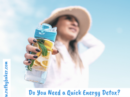 Do You Need a Quick Energy Detox?