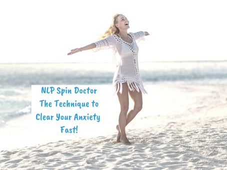 NLP Spin Doctor – Clear Your Anxiety Fast!