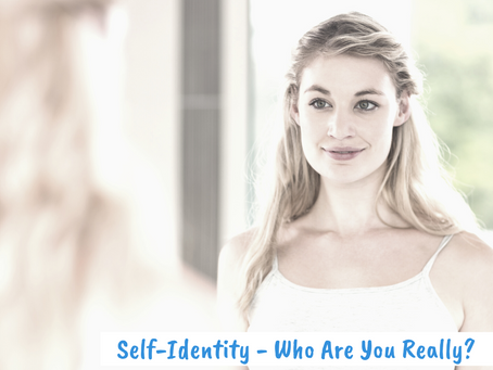 Self-Identity – Who are You Really?