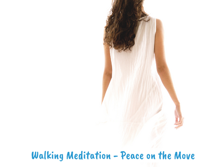 Walking Meditation – Peace on the Move