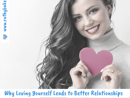 Why Loving Yourself leads to Better Relationships