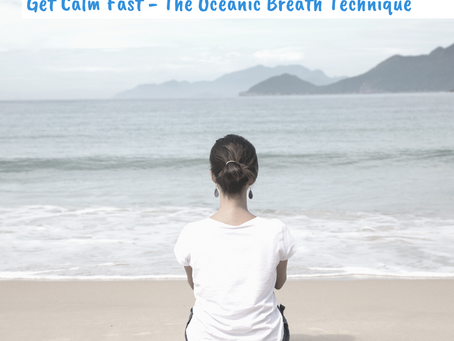 Get Calm Fast with the Oceanic Breath Technique