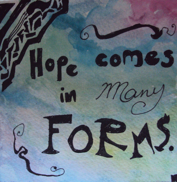 Hope comes in many forms.