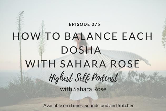 Highest Self Podcast 075: How To Balance Each Dosha with