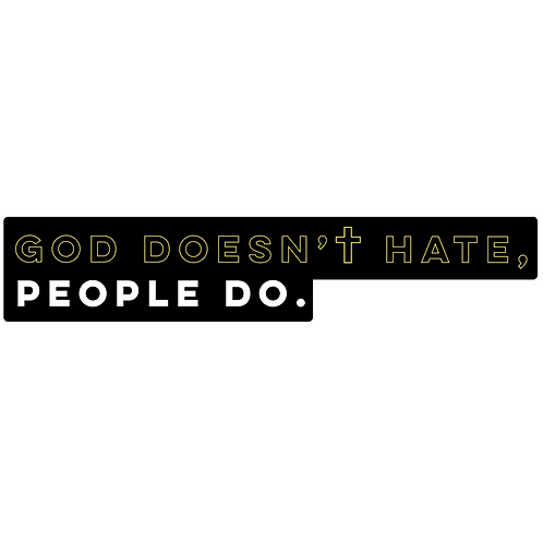 GOD DOESN'T HATE. PEOPLE DO. STICKER