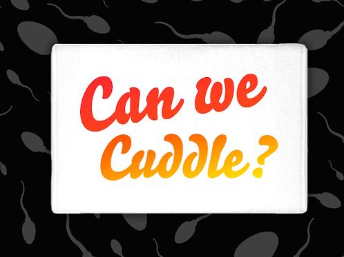 CAN WE CUDDLE CUM TOWEL