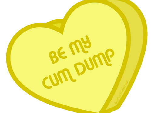 BE MY CUM DUMP STICKER