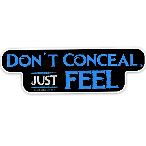 DON'T CONCEAL JUST FEEL STICKER