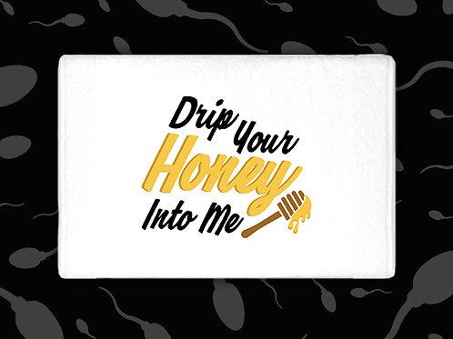 DRIP YOUR HONEY INTO ME TOWEL