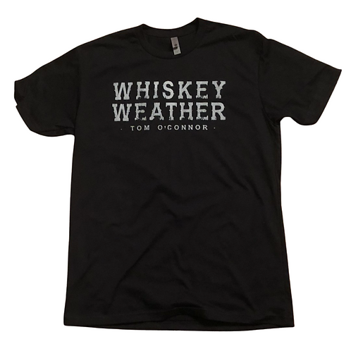 Whiskey Weather T-Shirt
