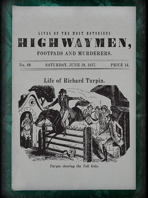 Lives of the most notorious Highwaymen. Dick Turpin. Penny Dreadful 1837.