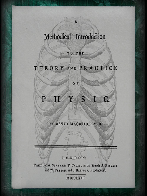 A Medical Introduction to the Theory and Practice of Physic. 1772 (5x7 prints)