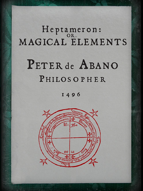 Heptameron or Magical Elements 1496.