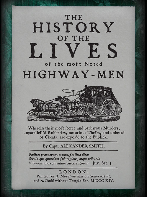 The History of the Lives of the most noted Highway Men. 1717