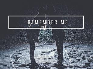 Copy of remember me.png