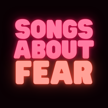 Songs About Fear