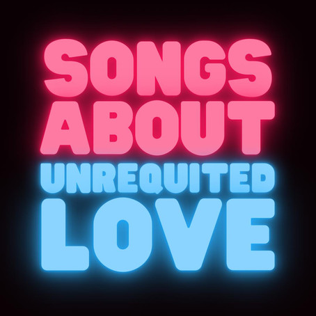 Songs About Unrequited Love