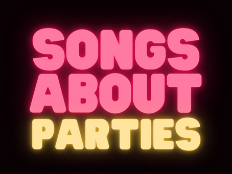 Songs About Parties