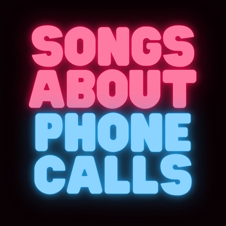 Songs About Phone Calls