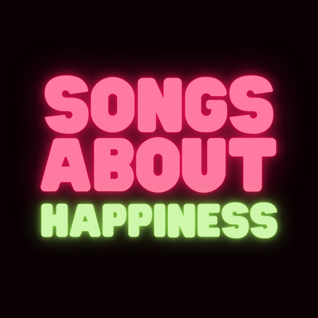 Songs About Happiness