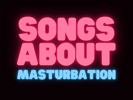 Songs About Masturbation