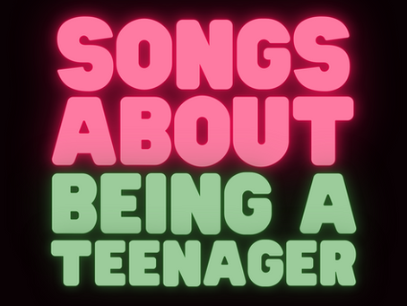 Songs About Being A Teenager