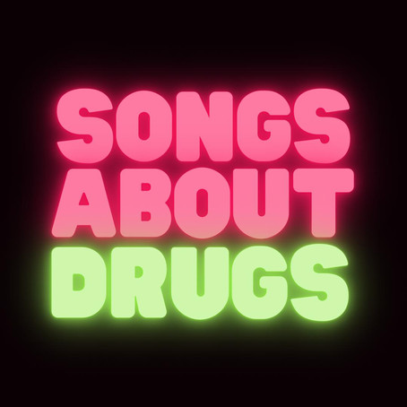 Songs About Drugs