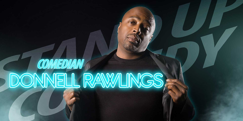 Comedian Donnell Rawlings Sat October 9th, 2021 at Everett's in Wasilla