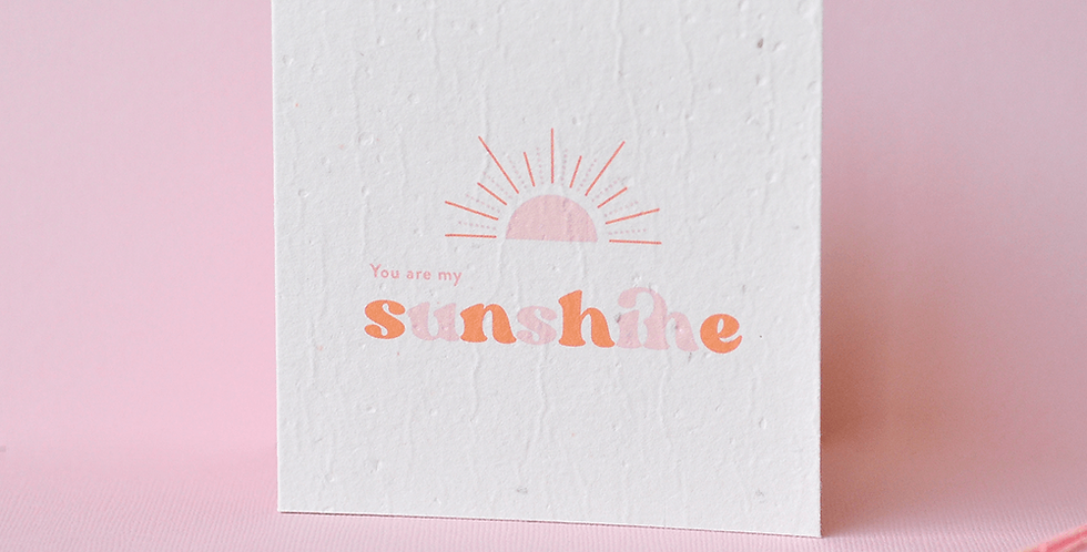 You Are My Sunshine Plantable Greeting Card