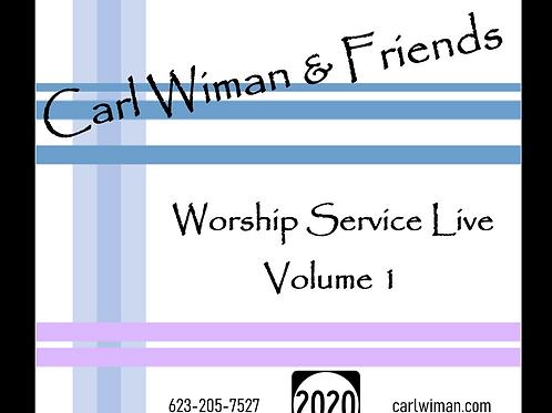 "Carl Wiman & Friends ""Worship Service LIVE Vol. 1"