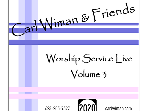 "Carl Wiman & Friends ""Worship Service LIVE Vol. 3"