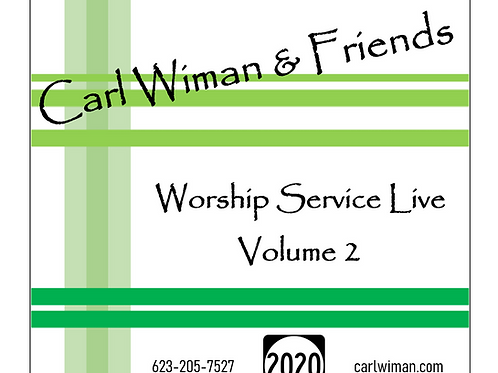 "Carl Wiman & Friends ""Worship Service LIVE Vol.2"