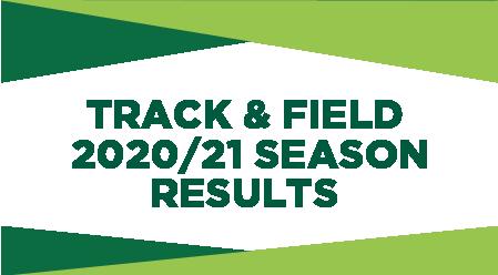 TRACK & FIELD 2020/21 SEASON RESULTS