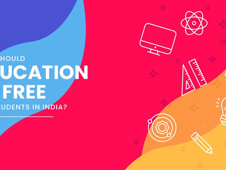 Why Should Education be free for students in India?
