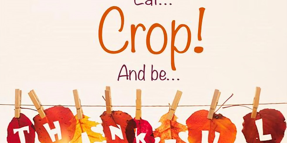 Eat... Crop! ... And be .....