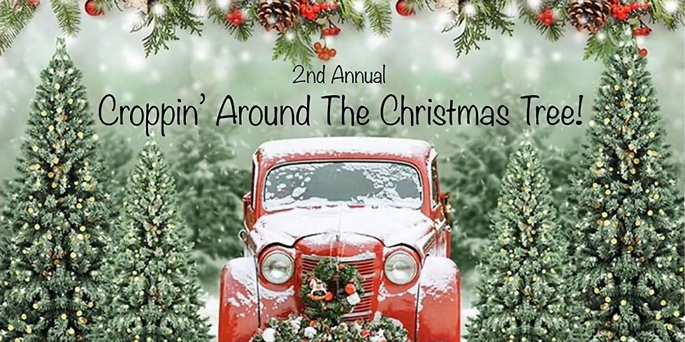 2nd Annual Croppin' Around the Christmas Tree