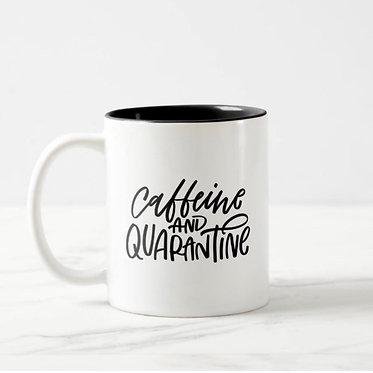 Caffeine and Quarantine Mug