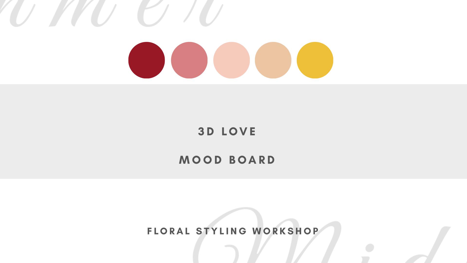MOOD BOARD 3D LOVE FLORAL WORKSHOP MIDSUMMER